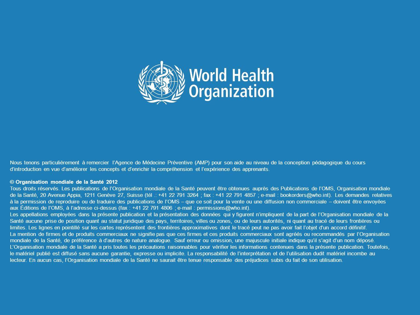Cours dintroduction au vaccin antirotavirus | 2012 58 | Nous tenons particulièrement à remercier lAgence de Médecine Préventive (AMP) pour son aide au