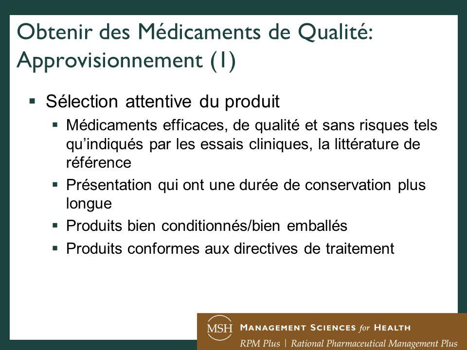Obtenir des Médicaments de Qualité: Approvisionnement (1) Sélection attentive du produit Médicaments efficaces, de qualité et sans risques tels quindi