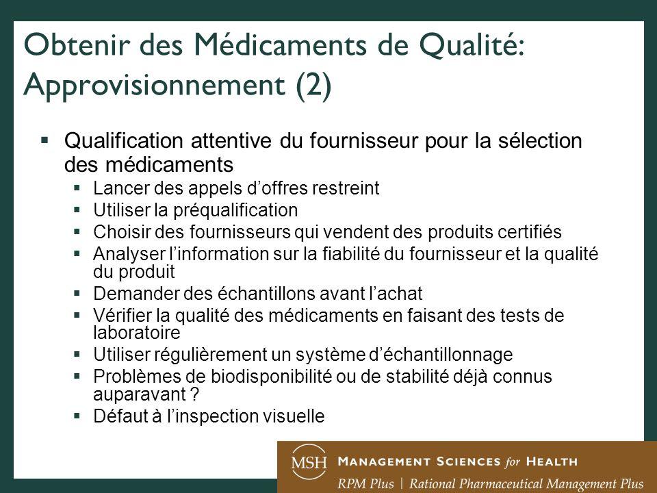 Obtenir des Médicaments de Qualité: Approvisionnement (2) Qualification attentive du fournisseur pour la sélection des médicaments Lancer des appels d