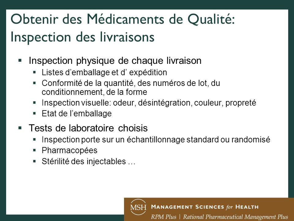 Obtenir des Médicaments de Qualité: Inspection des livraisons Inspection physique de chaque livraison Listes demballage et d expédition Conformité de