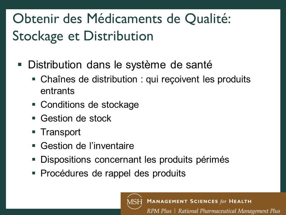 Obtenir des Médicaments de Qualité: Stockage et Distribution Distribution dans le système de santé Chaînes de distribution : qui reçoivent les produit