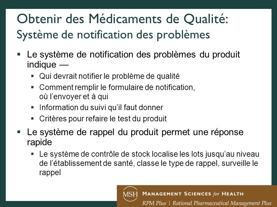 Obtenir des Médicaments de Qualité: Système de notification des problèmes Le système de notification des problèmes du produit indique Qui devrait noti