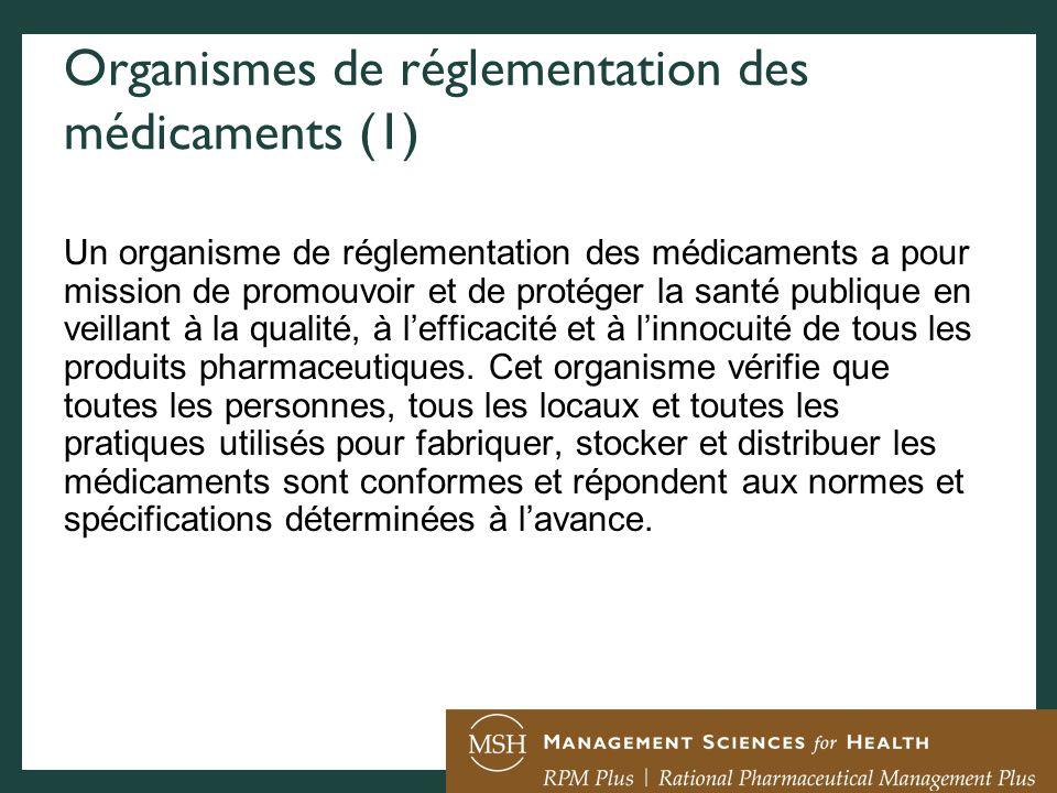 Organismes de réglementation des médicaments (1) Un organisme de réglementation des médicaments a pour mission de promouvoir et de protéger la santé p