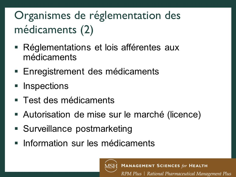 Organismes de réglementation des médicaments (2) Réglementations et lois afférentes aux médicaments Enregistrement des médicaments Inspections Test de