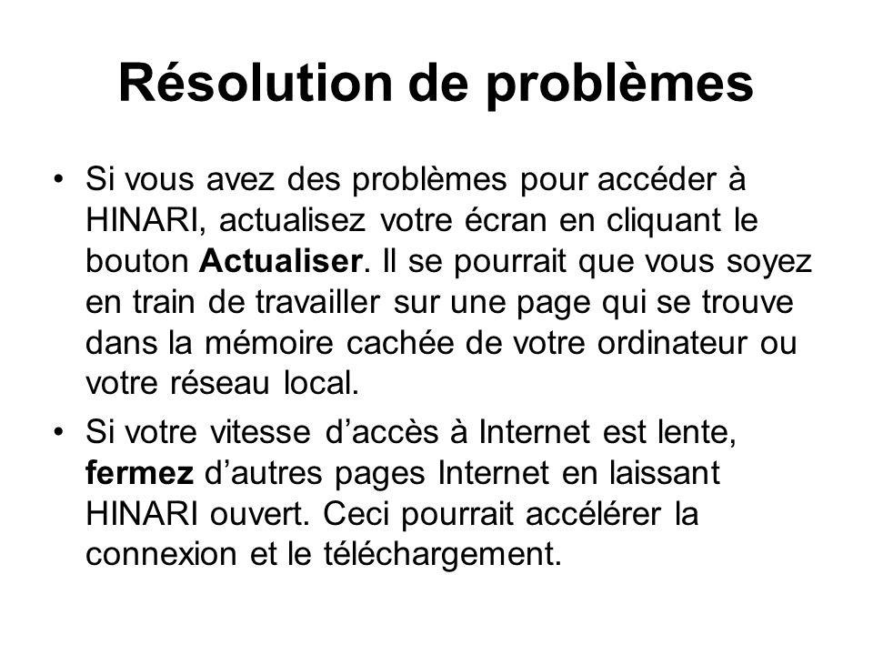 Résolution de problèmes Si vous avez des problèmes pour accéder à HINARI, actualisez votre écran en cliquant le bouton Actualiser.