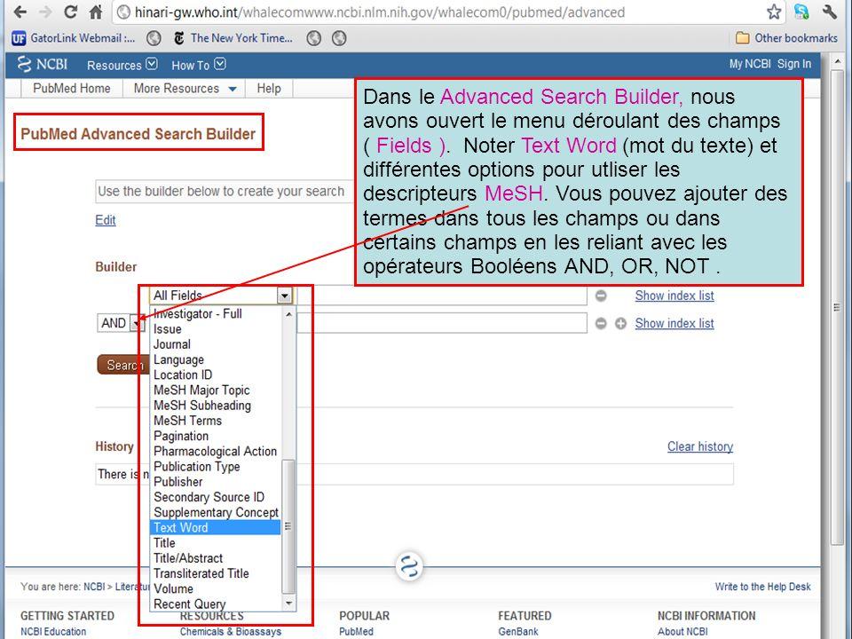 Dans le Advanced Search Builder, nous avons ouvert le menu déroulant des champs ( Fields ). Noter Text Word (mot du texte) et différentes options pour