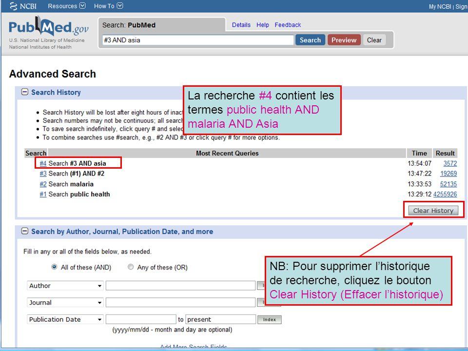 HINARI | July 2010 14 | History 14 NB: Pour supprimer lhistorique de recherche, cliquez le bouton Clear History (Effacer lhistorique) La recherche #4