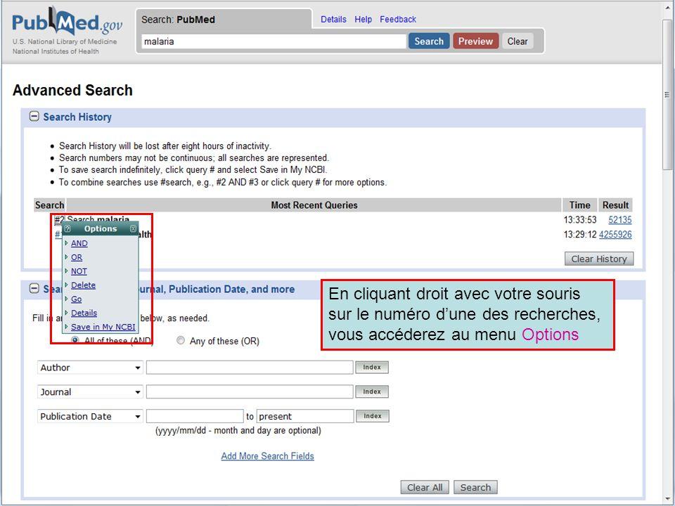 HINARI | July 2010 9 | En cliquant droit avec votre souris sur le numéro dune des recherches, vous accéderez au menu Options