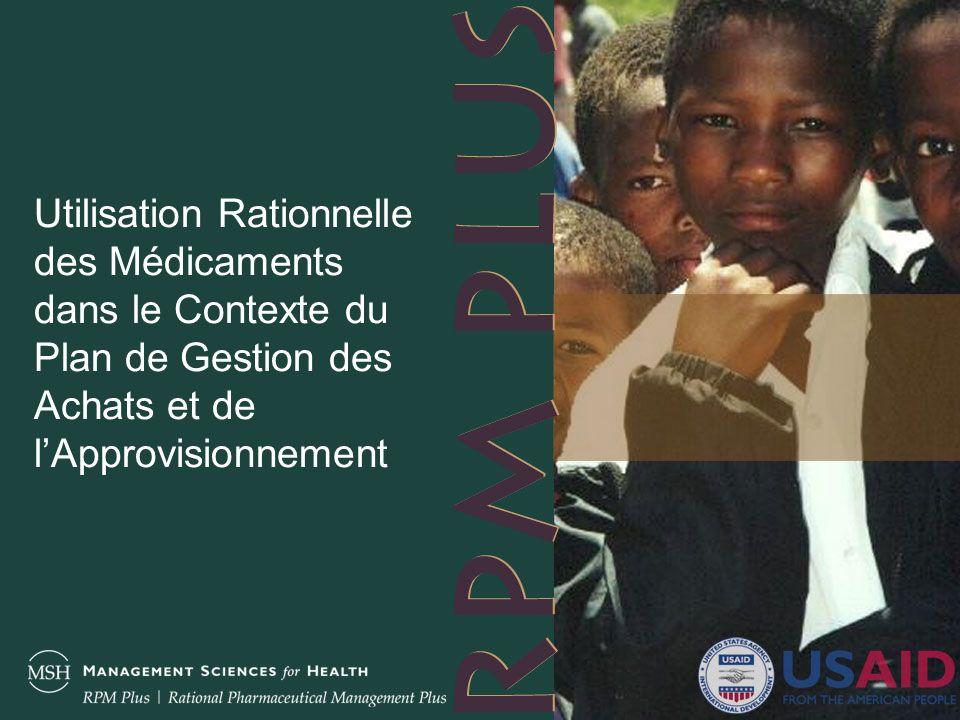 Utilisation Rationnelle des Médicaments dans le Contexte du Plan de Gestion des Achats et de lApprovisionnement