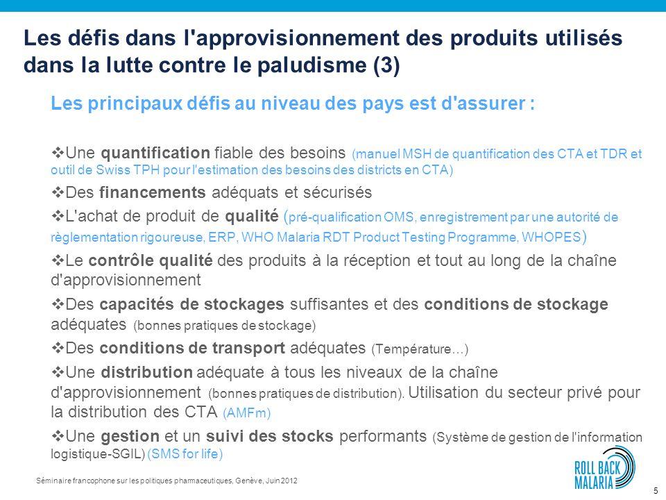 4 Séminaire francophone sur les politiques pharmaceutiques, Genève, Juin 2012 Les principaux défis au niveau mondial: La prévision des besoins mondiau