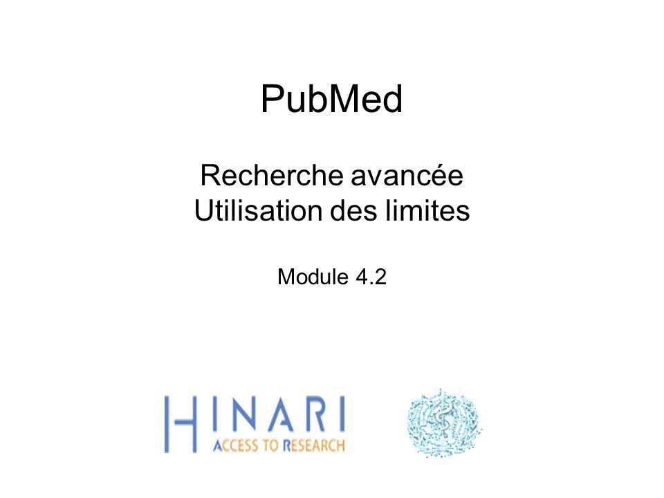PubMed Recherche avancée Utilisation des limites Module 4.2