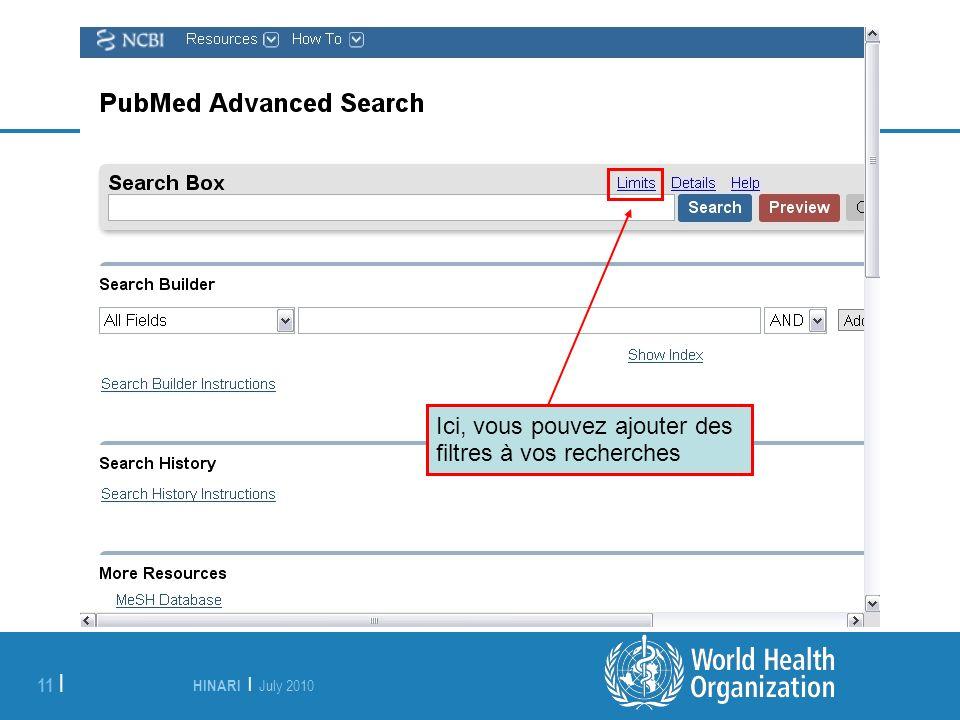 HINARI | July 2010 11 | Ici, vous pouvez ajouter des filtres à vos recherches