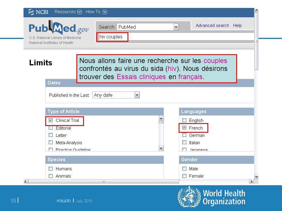 HINARI | July 2010 15 | Nous allons faire une recherche sur les couples confrontés au virus du sida (hiv).