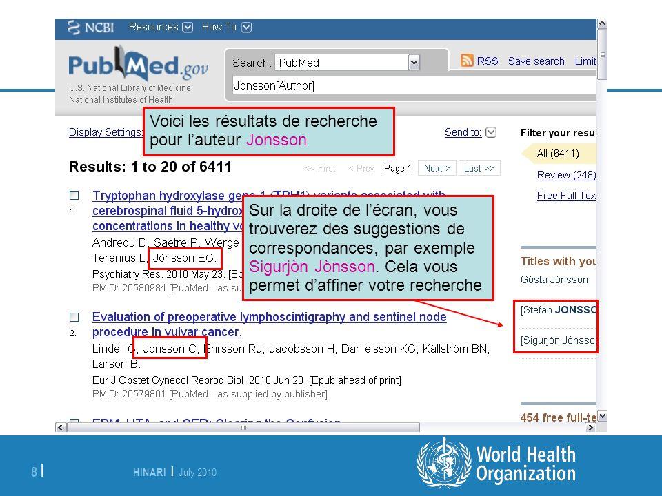 HINARI | July 2010 8 | Voici les résultats de recherche pour lauteur Jonsson Sur la droite de lécran, vous trouverez des suggestions de correspondance