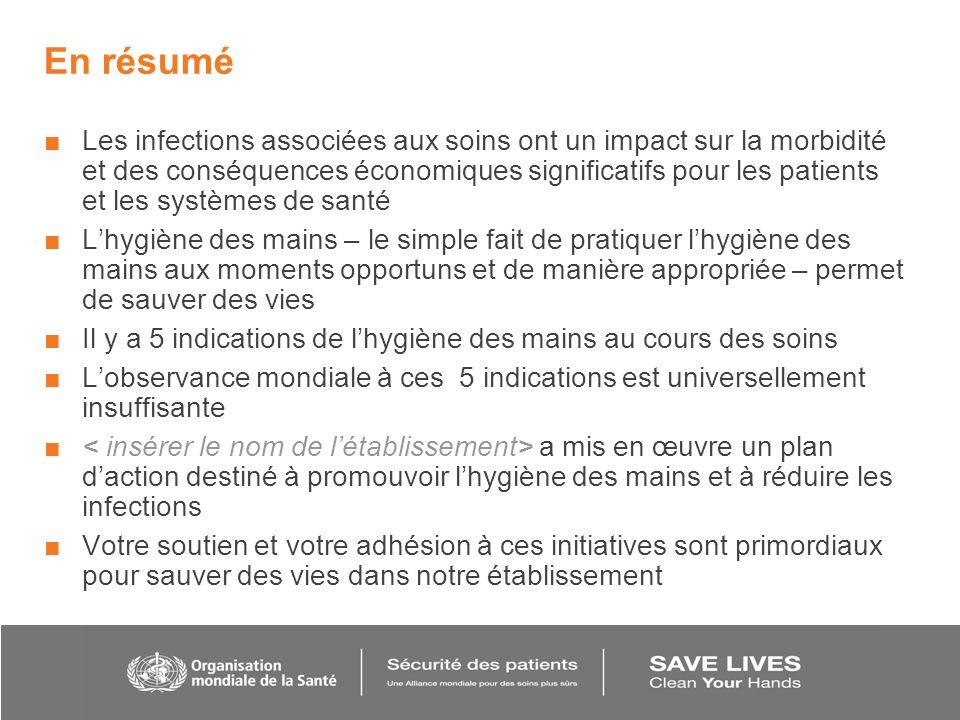 En résumé Les infections associées aux soins ont un impact sur la morbidité et des conséquences économiques significatifs pour les patients et les sys