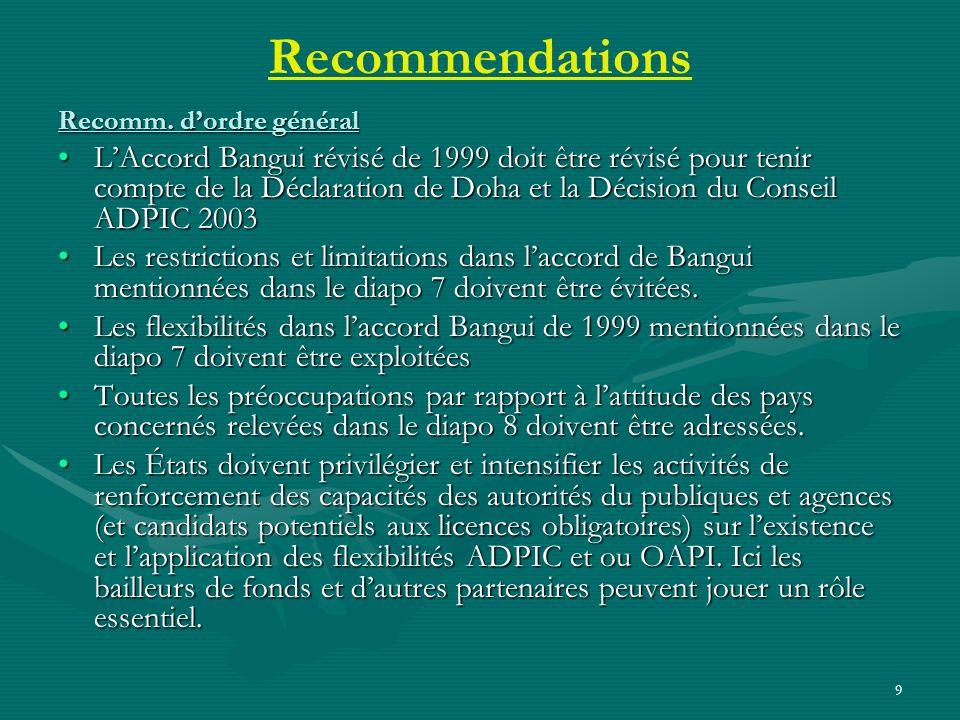 9 Recommendations Recomm. dordre général LAccord Bangui révisé de 1999 doit être révisé pour tenir compte de la Déclaration de Doha et la Décision du