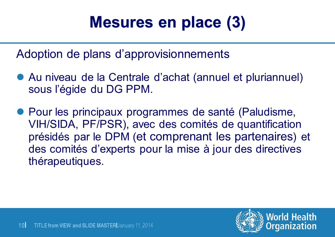 TITLE from VIEW and SLIDE MASTER | January 11, 2014 10 | Mesures en place (3) Adoption de plans dapprovisionnements Au niveau de la Centrale dachat (a