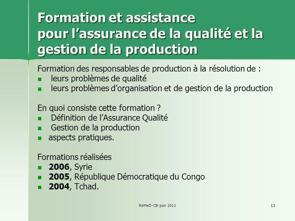 ReMeD-CB-juin 201113 Formation et assistance pour lassurance de la qualité et la gestion de la production Formation des responsables de production à l