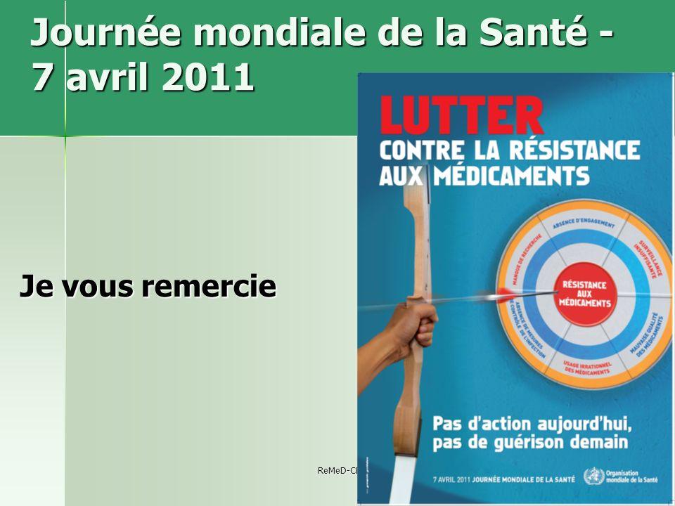 ReMeD-CB-juin 201133 Journée mondiale de la Santé - 7 avril 2011 Je vous remercie