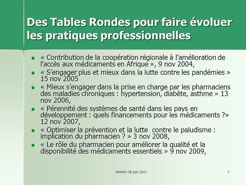 ReMeD-CB-juin 20117 Des Tables Rondes pour faire évoluer les pratiques professionnelles « Contribution de la coopération régionale à l'amélioration de