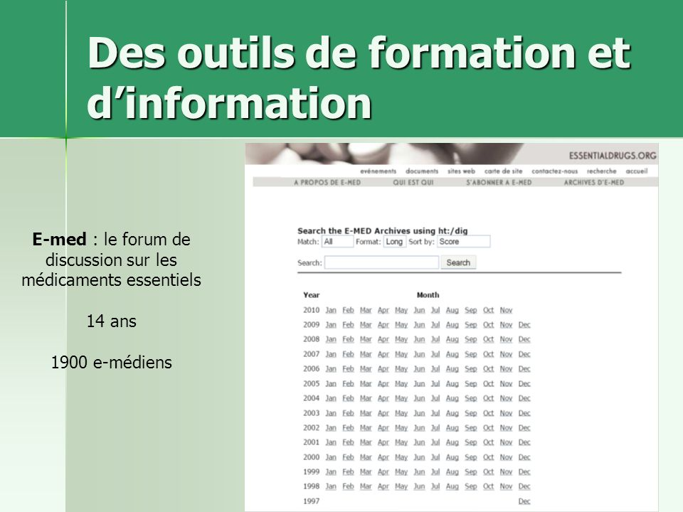 ReMeD-CB-juin 20118 Des outils de formation et dinformation E-med : le forum de discussion sur les médicaments essentiels 14 ans 1900 e-médiens
