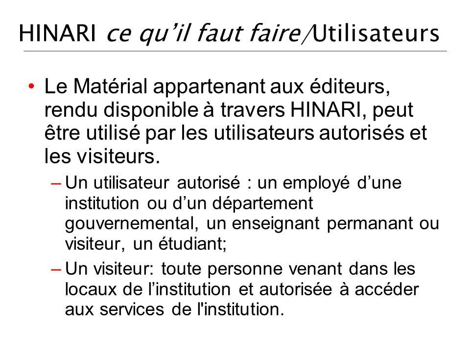 HINARI ce quil faut faire/Utilisateurs Le Matérial appartenant aux éditeurs, rendu disponible à travers HINARI, peut être utilisé par les utilisateurs autorisés et les visiteurs.