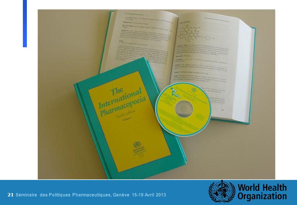 21 S éminaire des Politiques Pharmaceutiques, Genève 15-19 Avril 2013