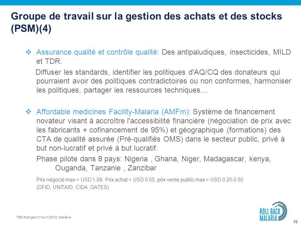9 TBS français 17 Avril 2013, Genève Groupe de travail sur la gestion des achats et des stocks (PSM)(3) Défis liés au GAS dans les pays (suite): Etude