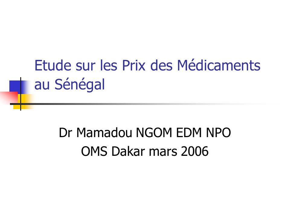 Etude sur les Prix des Médicaments au Sénégal Dr Mamadou NGOM EDM NPO OMS Dakar mars 2006