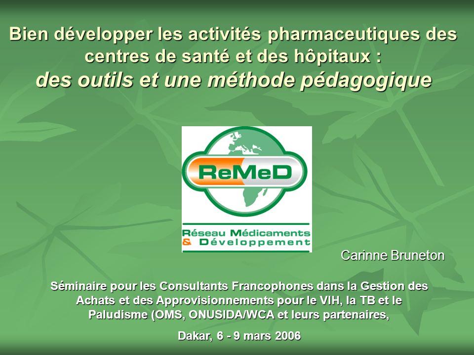 Bien développer les activités pharmaceutiques des centres de santé et des hôpitaux : des outils et une méthode pédagogique Séminaire pour les Consulta