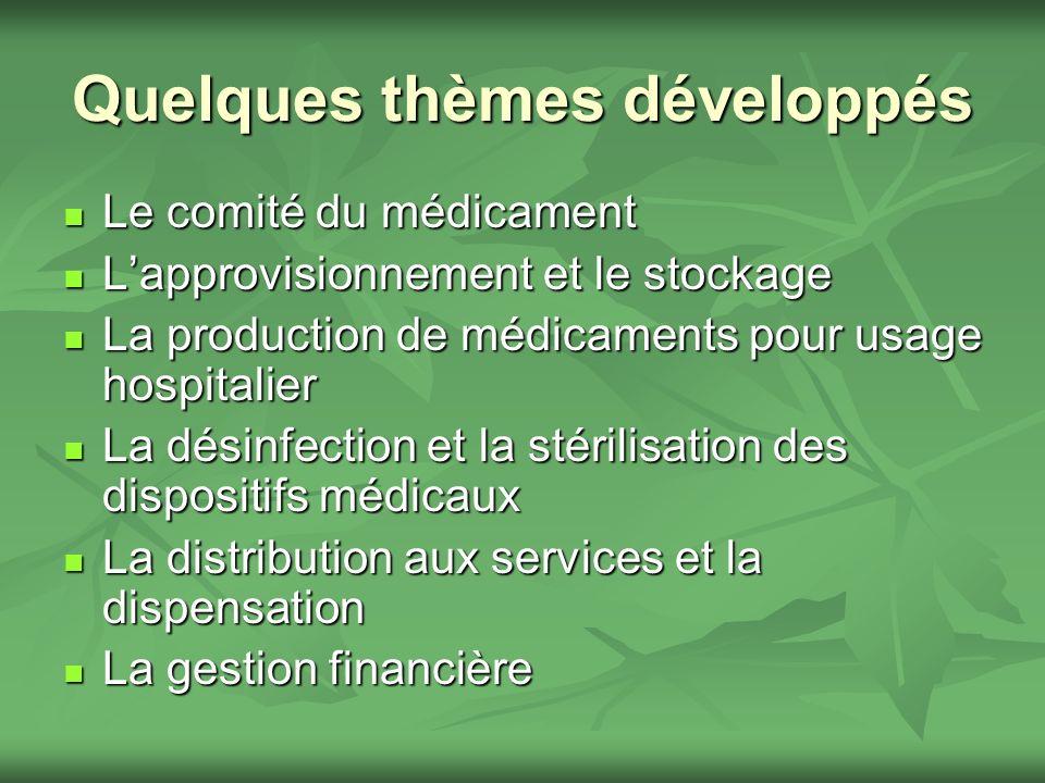 Quelques thèmes développés Le comité du médicament Le comité du médicament Lapprovisionnement et le stockage Lapprovisionnement et le stockage La prod
