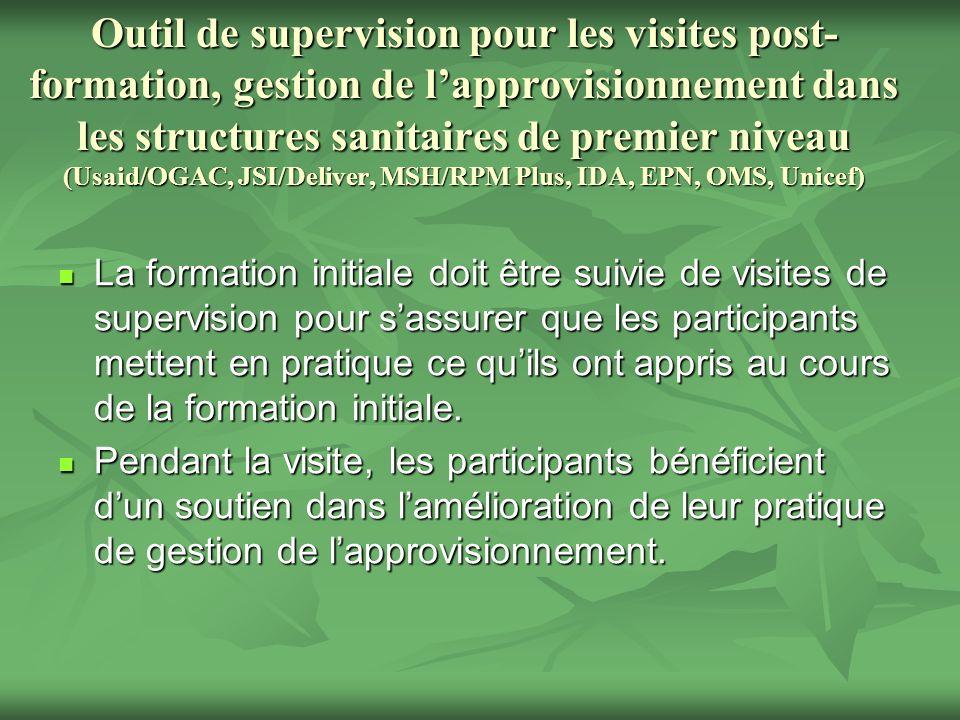 Outil de supervision pour les visites post- formation, gestion de lapprovisionnement dans les structures sanitaires de premier niveau (Usaid/OGAC, JSI