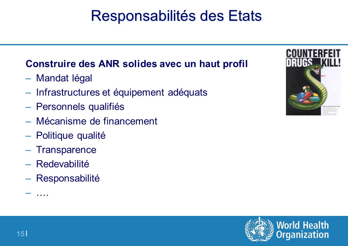 15 | Responsabilités des Etats Construire des ANR solides avec un haut profil –Mandat légal –Infrastructures et équipement adéquats –Personnels qualif