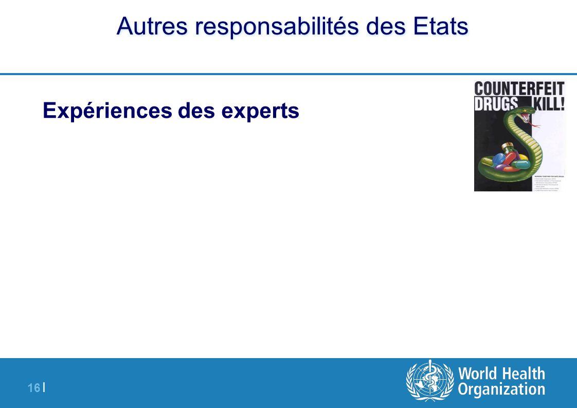 16 | Autres responsabilités des Etats Expériences des experts