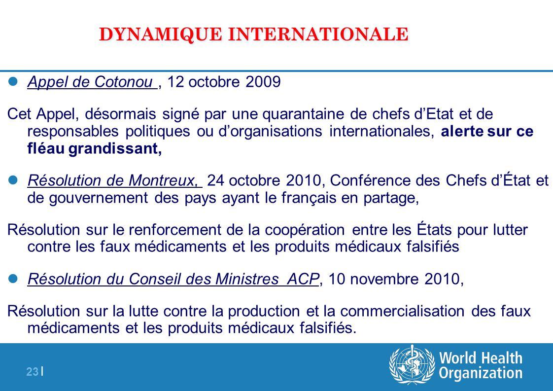 23 | DYNAMIQUE INTERNATIONALE Appel de Cotonou, 12 octobre 2009 Cet Appel, désormais signé par une quarantaine de chefs dEtat et de responsables polit