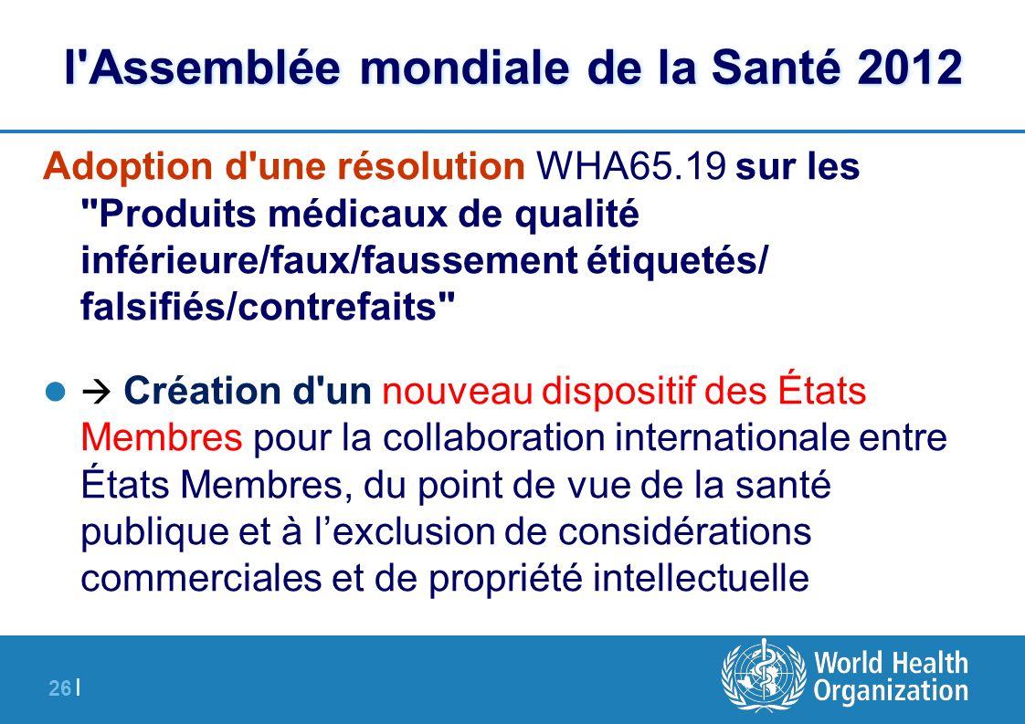 26 | l'Assemblée mondiale de la Santé 2012 Adoption d'une résolution WHA65.19 sur les