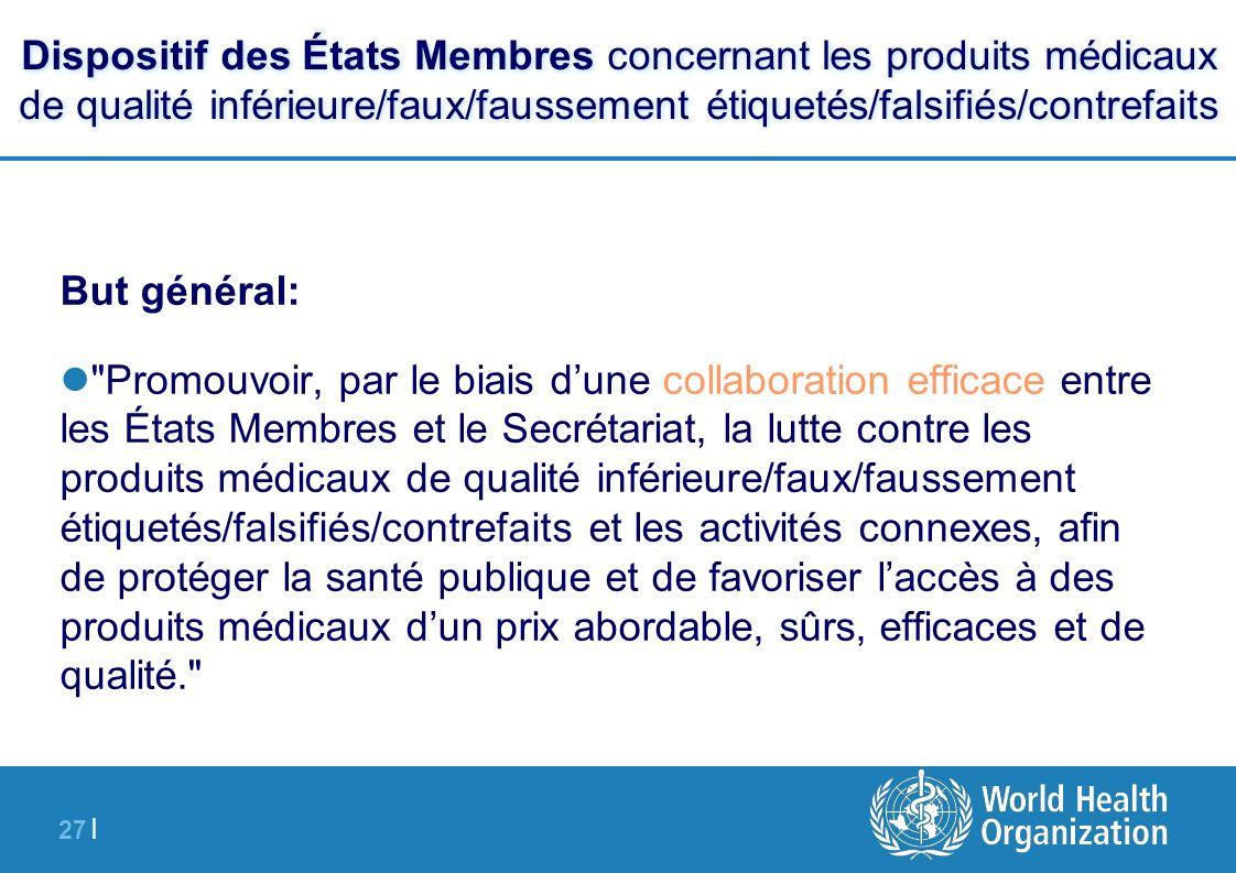 27 | Dispositif des États Membres concernant les produits médicaux de qualité inférieure/faux/faussement étiquetés/falsifiés/contrefaits But général: