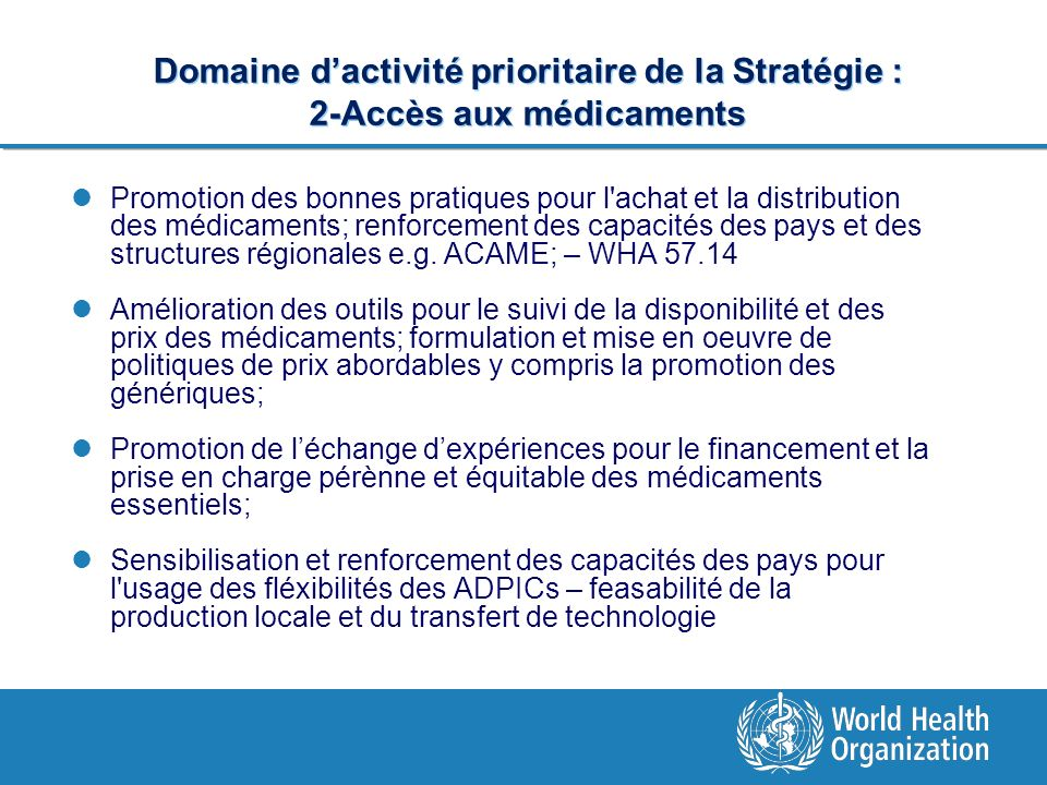 Domaine dactivité prioritaire de la Stratégie : 2-Accès aux médicaments Promotion des bonnes pratiques pour l'achat et la distribution des médicaments