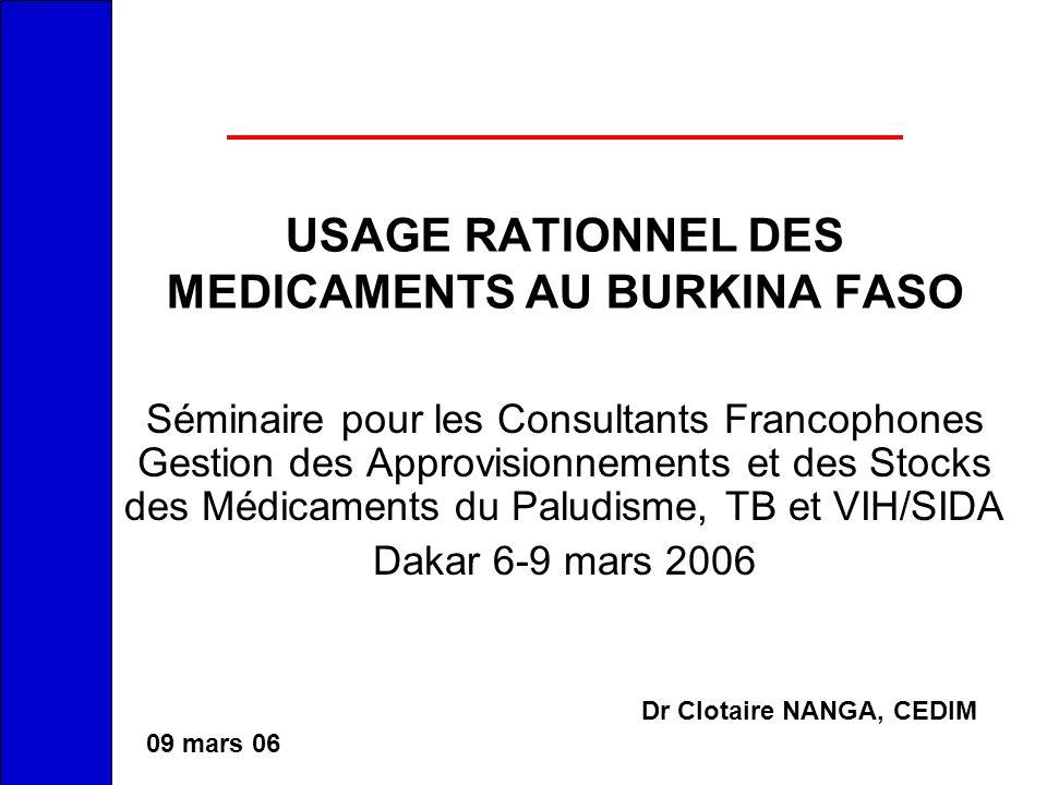 USAGE RATIONNEL DES MEDICAMENTS AU BURKINA FASO Séminaire pour les Consultants Francophones Gestion des Approvisionnements et des Stocks des Médicamen