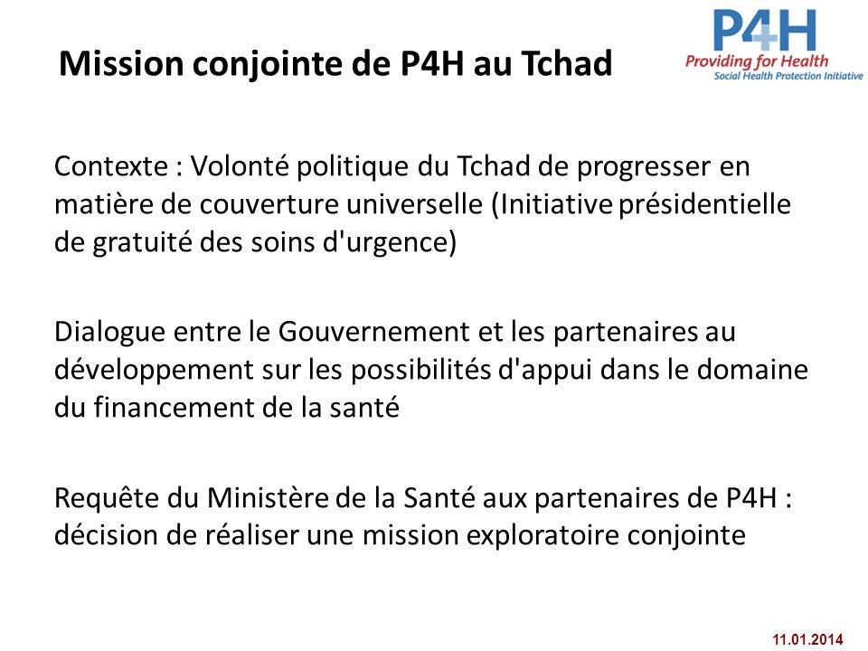 11.01.2014 Contexte : Volonté politique du Tchad de progresser en matière de couverture universelle (Initiative présidentielle de gratuité des soins d
