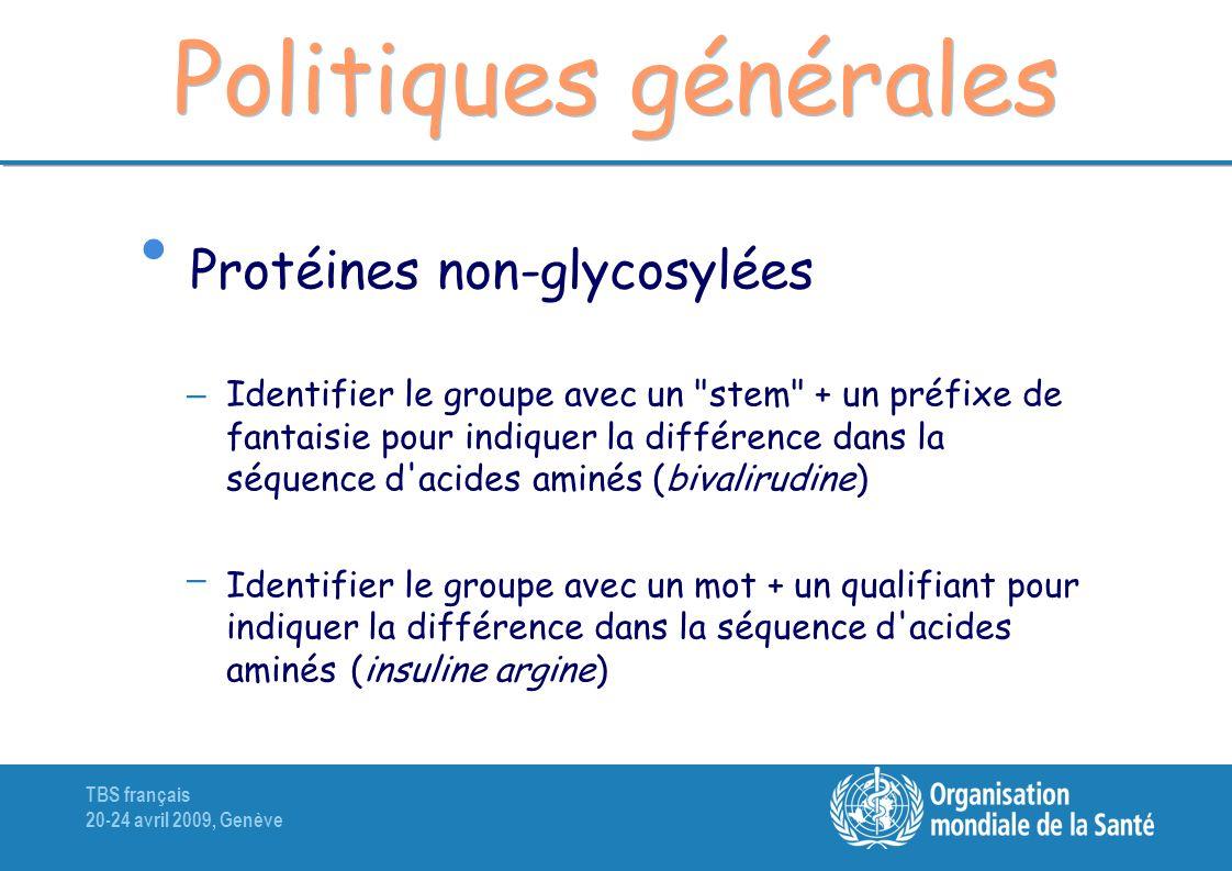 TBS français 20-24 avril 2009, Genève Politiques générales Protéines non-glycosylées – Identifier le groupe avec un