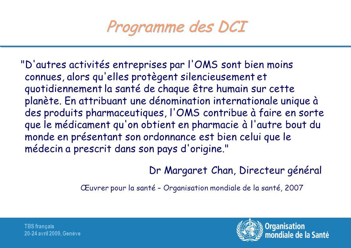 TBS français 20-24 avril 2009, Genève Stem / segment-clef Les noms des substances pharmacologiquement-liées ont un segment-clef commun