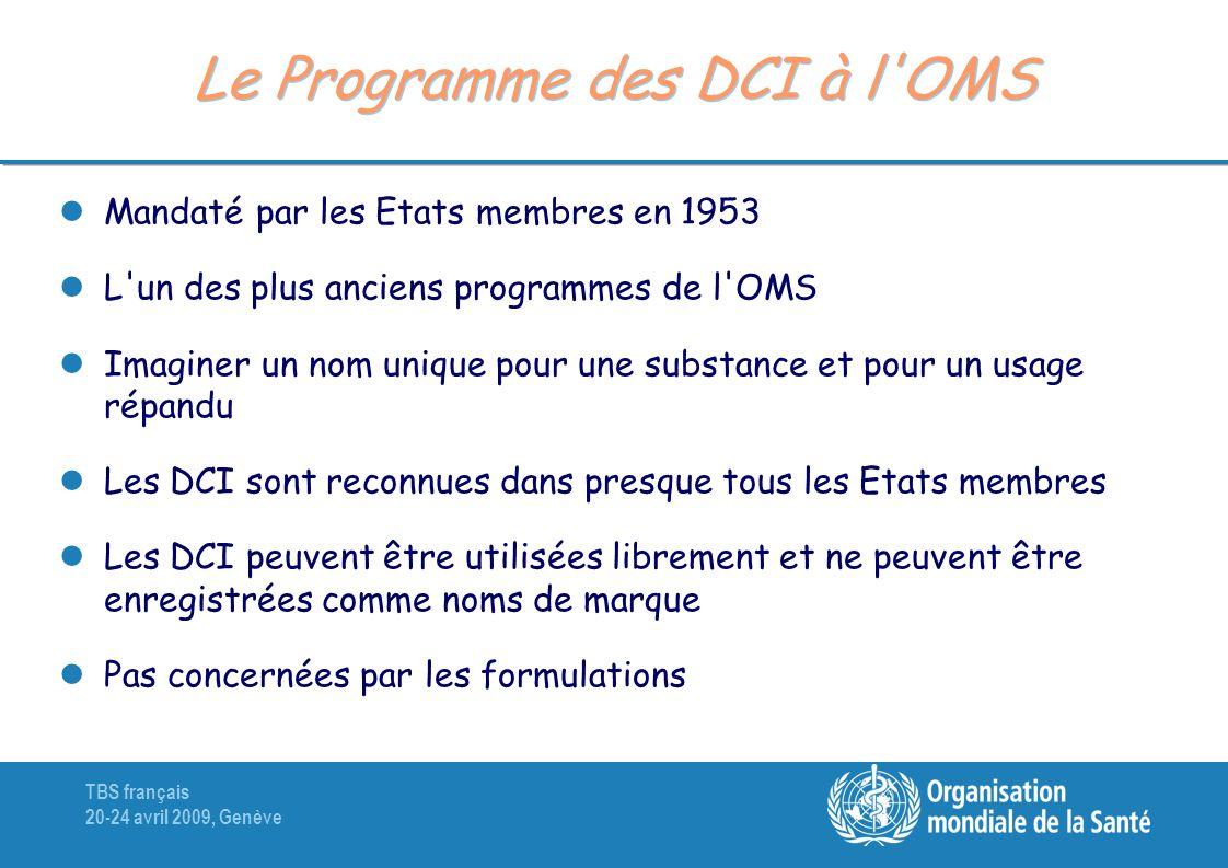 TBS français 20-24 avril 2009, Genève Produits de thérapie génique (1) Mot 1: partie composant le gène PréfixeInfixeSuffixe Au hasard, contribue à un nom euphonique et distinct ex.