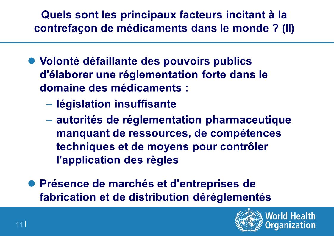 11 | Quels sont les principaux facteurs incitant à la contrefaçon de médicaments dans le monde ? (II) Volonté défaillante des pouvoirs publics d'élabo