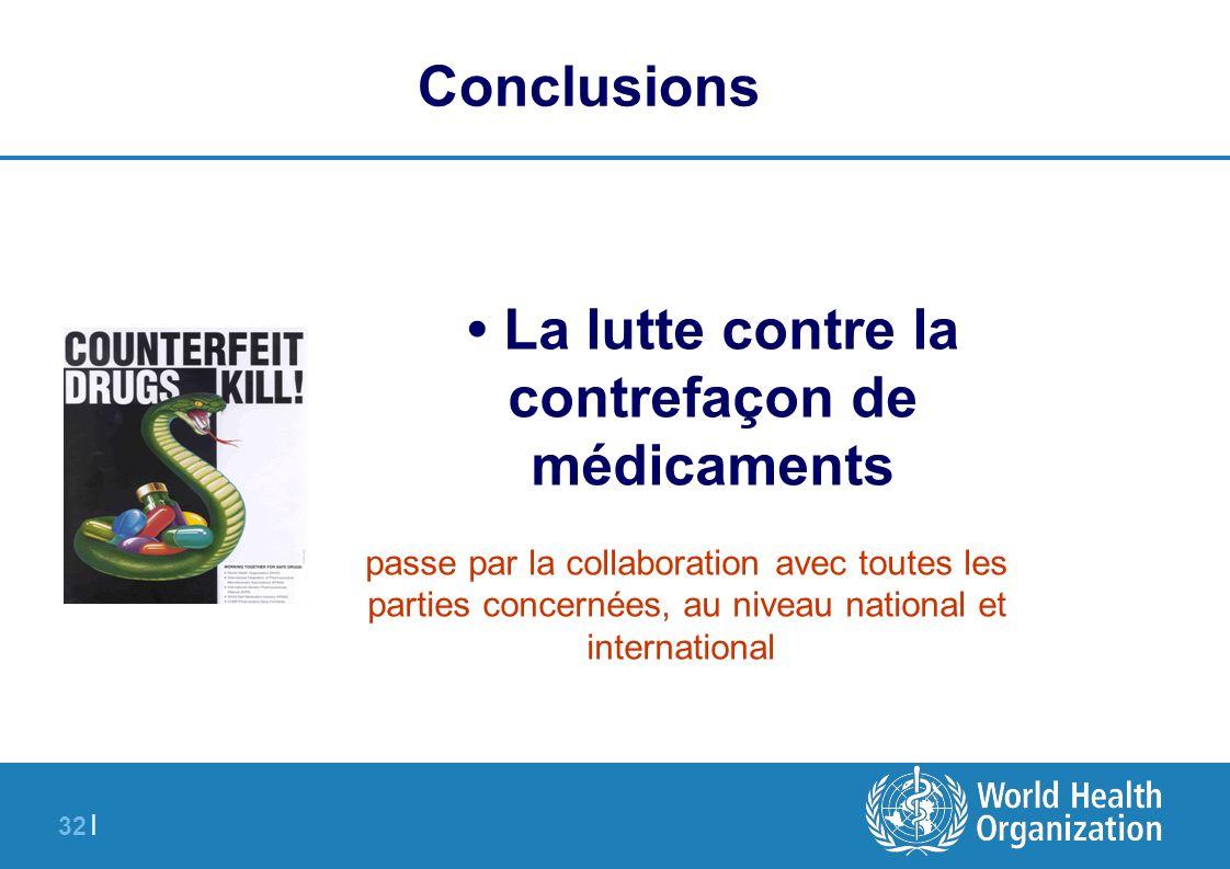 32 | La lutte contre la contrefaçon de médicaments passe par la collaboration avec toutes les parties concernées, au niveau national et international