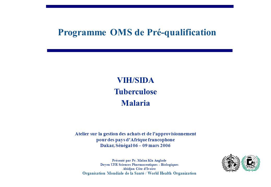 Programme OMS de Pré-qualification Présenté par Pr.