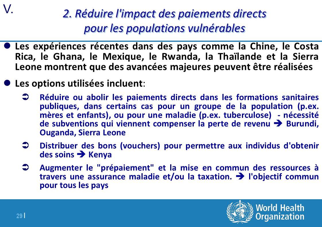 29 | 2. Réduire l'impact des paiements directs pour les populations vulnérables Les expériences récentes dans des pays comme la Chine, le Costa Rica,