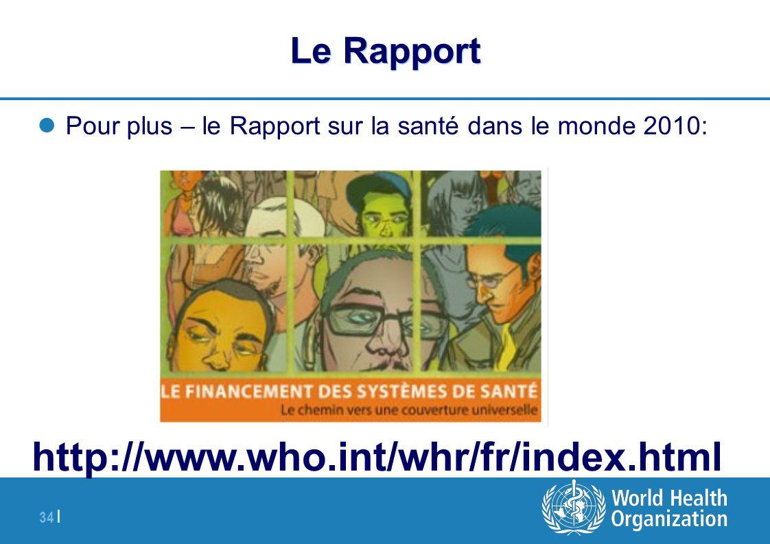 34 | Le Rapport Pour plus – le Rapport sur la santé dans le monde 2010: http://www.who.int/whr/fr/index.html