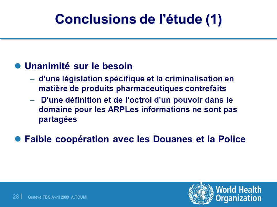 Genève TBS Avril 2009 A.TOUMI 28 | Conclusions de l'étude (1) Unanimité sur le besoin –d'une législation spécifique et la criminalisation en matière d