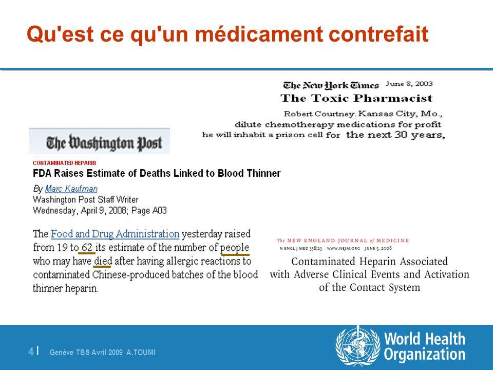 Genève TBS Avril 2009 A.TOUMI 4 |4 | Qu'est ce qu'un médicament contrefait